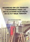 Seguridad en los trabajos y maniobras para las instalaciones el�ctricas de alta y baja tensi�n. Serie t�cnica.