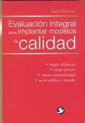 Evaluaci�n integral para implantar modelos de calidad.
