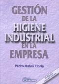 Gesti�n de la higiene industrial en la empresa