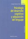 Psicolog�a del desarrollo cognitivo y adquisici�n del lenguaje.