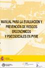 Manual para la evaluaci�n y prevenci�n de riesgos ergon�micos y psicosociales en PYME