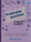 Problemas escolares. Una gu�a pr�ctica de evaluaci�n y diagn�stico