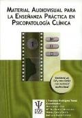 Material audiovisual para la ense�anza pr�ctica en psicopatolog�a cl�nica.