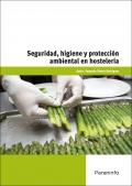 Seguridad, higiene y protección ambiental en hostelería.