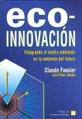Eco-innovaci�n. Integrando el medio ambiente en la empresa del futuro.