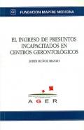 El ingreso de presuntos incapacitados en centros gerontológicos.