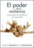 El poder de la resiliencia. C�mo superar los problemas y la adversidad.