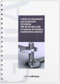 Criterios de interpretaci�n para la aplicaci�n de la Norma UNE-EN ISO 9001:2008 en empresas de montaje y mantenimiento industrial.