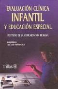 Evaluación clínica infantil y educación especial. Instituto de la Comunicación Humana.