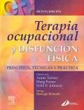 Terapia ocupacional y disfunci�n f�sica. Principios, t�cnicas y pr�cticas.