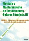 Montaje y mantenimiento de instalaciones solares t�rmicas III