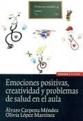 Emociones positivas, creatividad y problemas de salud en el aula.