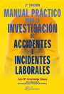 Manual pr�ctico para la investigaci�n de accidentes e incidentes laborales