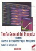 Teoría General del Proyecto. Vól 1: Dirección de Proyectos/Project Management