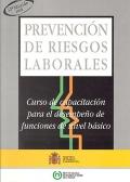 Prevención de riesgos laborales. Curso de capacitación para el desempeño de funciones de nivel básico.
