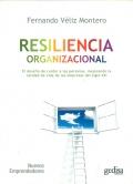 Resiliencia organizacional. El desaf�o de cuidar a las personas, mejorando la calidad de vida en las empresas del siglo XXI.