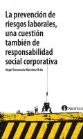 La prevenci�n de riesgos laborales, una cuesti�n tambi�n de responsabilidad social corporativa.