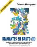 Diamantes en bruto (II). Manual psicoeducativo y de tratamiento del trastorno l�mite de la personalidad