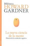 La nueva ciencia de la mente. Historia de la revoluci�n cognitiva.