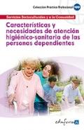 Caracter�sticas y necesidades de atenci�n higi�nicosanitaria de las personas dependientes.