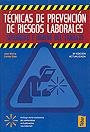 T�cnicas de prevenci�n de riesgos laborales. Seguridad e higiene del trabajo.