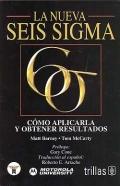 La nueva seis sigma. C�mo aplicarla y obtener resultados. ( Incluye Gu�a ).