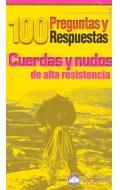 100 Preguntas y Respuestas. Cuerdas y Nudos de alta resistencia.