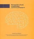 Percepci�n visual, creatividad y pr�cticas pedag�gicas.