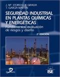 Seguridad industrial en plantas qu�micas y energ�ticas: fundamentos, evaluaci�n de riesgos y dise�o.