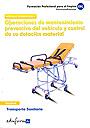 Operaciones de mantenimiento preventivo del veh�culo y control de su dotaci�n material. Transporte sanitario