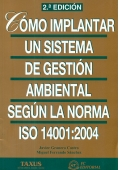 C�mo implantar un sistema de gesti�n ambiental seg�n la Norma ISO 14001:2004