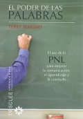El poder de las palabras. El uso de la PNL para mejorar la comunicaci�n, el aprendizaje y la conducta.