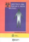 Directrices para evaluar el riesgo biol�gico.
