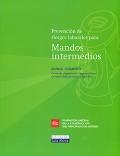 Prevención de riesgos laborales para mandos intermedios. Manual formativo.