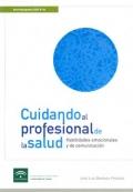 Cuidando al profesional de la Salud. Habilidades emocionales y de comunicaci�n.