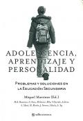 Adolescencia, aprendizaje y personalidad. Problemas y soluciones en la Educaci�n Secundaria.