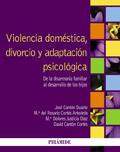 Violencia dom�stica, divorcio y adaptaci�n psicol�gica. De la disarmon�a familiar al desarrollo de los hijos