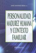 Personalidad, madurez humana y contexto familiar.
