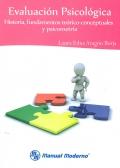Evaluaci�n psicol�gica. Historia, fundamentos te�rico-conceptuales y psicometr�a.