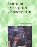 La medici�n de la eficiencia y la productividad.
