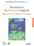 Resiliencia en educaci�n especial. Una experiencia en la escuela regular.