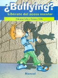 � Bullying ?. Lib�rate del acoso escolar.