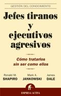 Jefes tiranos y ejecutivos agresivos