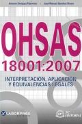 OHSAS 18001:2007. Interpretaci�n, aplicaci�n y equivalencias legales.