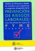 An�lisis de eficiencia y dise�o de modelos participativos e integrados de gesti�n de la Prevenci�n de Riesgos Laborales: una focalizaci�n para la PYME espa�ola.