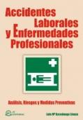 Accidentes Laborales y Enfermedades Profesionales. An�lisis, riesgos y medidas preventivas.