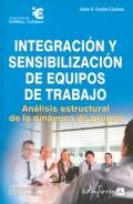 Integración y sensibilización de equipos de trabajo. Análisis estructural de la dinámica de grupos