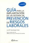 Gu�a para la implantaci�n de un sistema de prevenci�n de riesgos laborales.