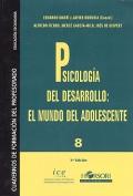 Psicología del desarrollo: El mundo del adolescente. Cuadernos de formación del profesorado. Educación secundaria.