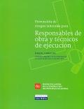 Manual de Responsables de Obra y Técnicos de ejecución. Manual formativo.